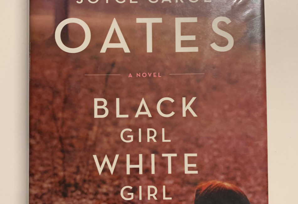 Oates - Black Girl White Gril