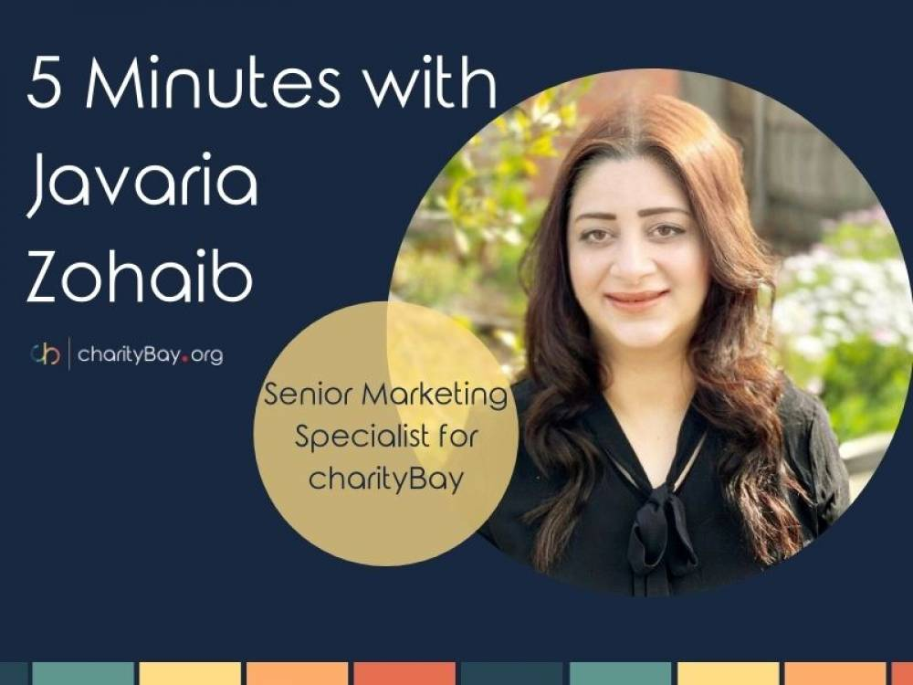 5 Minutes with Javaria Zohaib - Senior Marketing Specialist for charityBay