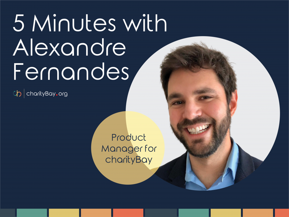 5 Minutes with Alexandre Fernandes - Product Manager for charityBay