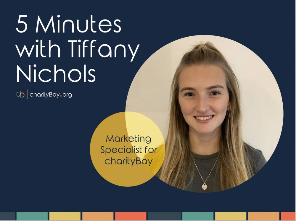 5 Minutes with Tiffany Nichols - Marketing Specialist for charityBay
