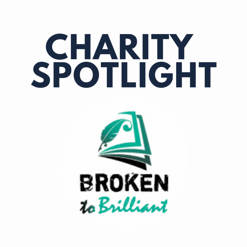 Charity Spotlight: Broken to Brilliant